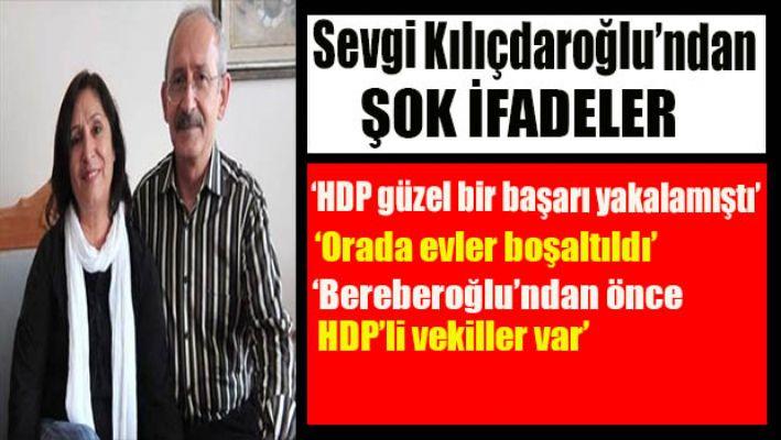 Sevgi Kılıçdaroğlu'ndan şok ifadeler