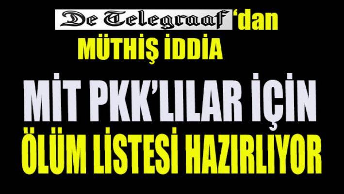 Müthiş iddia: MİT PKK'lılar için ölüm listesi hazırlıyor
