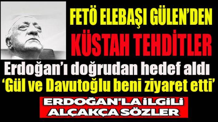 Fetö elebaşı Gülen'den küstah tehdit