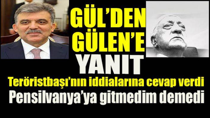 Abdullah Gül'den Gülen'e yanıt!