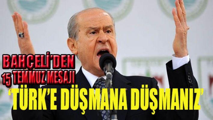 Bahçeli: Türk'e düşmana düşmanız