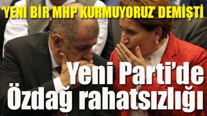 Yeni Parti'de Özdağ rahatsızlığı!