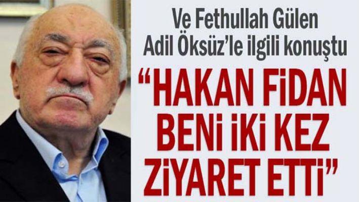 Fethullah Gülen, 'Hakan Fidan beni iki kez ziyaret etti'