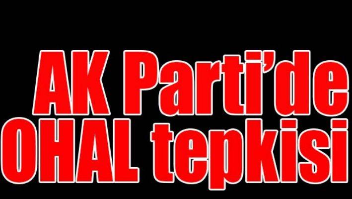 AK PARTİ'DE OHAL TEPKİSİ