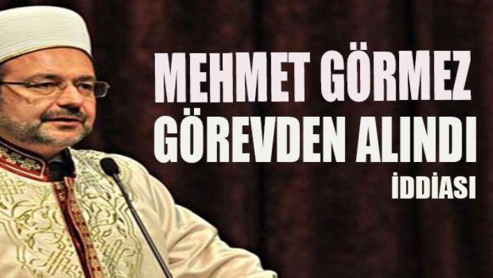 Mehmet Görmez görevden alındı iddiası