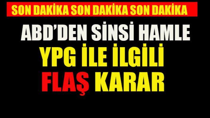 ABD'den flaş YPG hamlesi