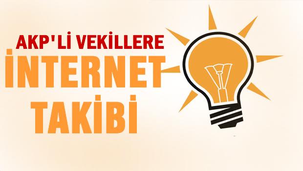 AKP'li vekillere internet takibi!